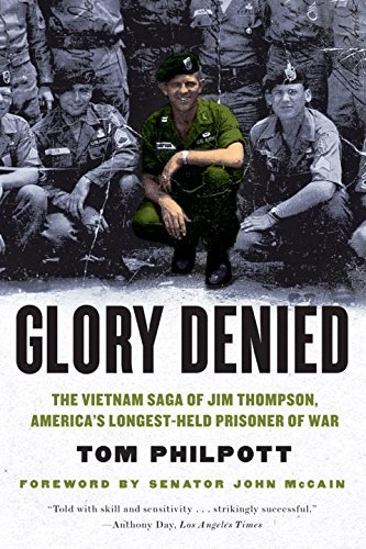 Tom Philpott Glory Denied The Vietnam Saga Of Jim Thompson America's Longe