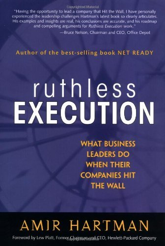 Amir Hartman Ruthless Execution What Business Leaders Do When Their Companies Hit