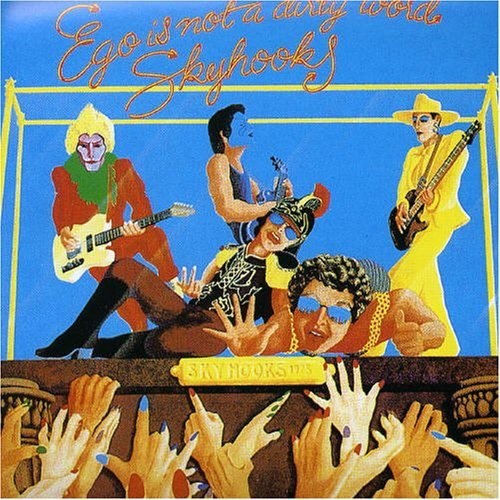 Skyhooks Ego Is Not A Dirty Word Import Aus