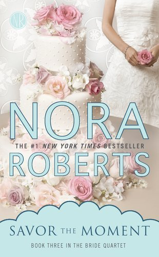 Nora Roberts Savor The Moment
