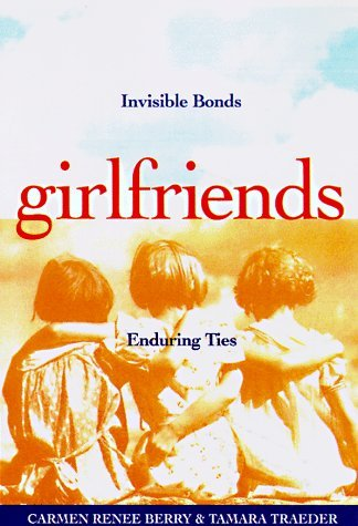 Carmen Renee Berry Tamara Traeder Girlfriends Invisible Bonds Enduring Ties