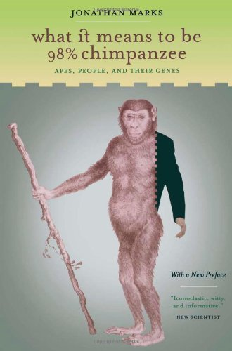 Jonathan Marks What It Means To Be 98% Chimpanzee Apes People And Their Genes