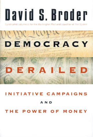 David S. Broder Democracy Derailed The Initiative Movement And Th
