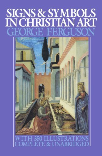 George Ferguson Signs And Symbols In Christian Art With Illustrations From Paintings From The Renais