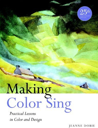 Jeanne Dobie Making Color Sing Practical Lessons In Color And Design 0025 Edition;anniversary