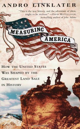 Linklater Andro Measuring America How An Untamed Wilderness Shaped The United State