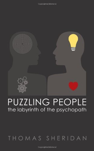 Thomas Sheridan Puzzling People The Labyrinth Of The Psychopath