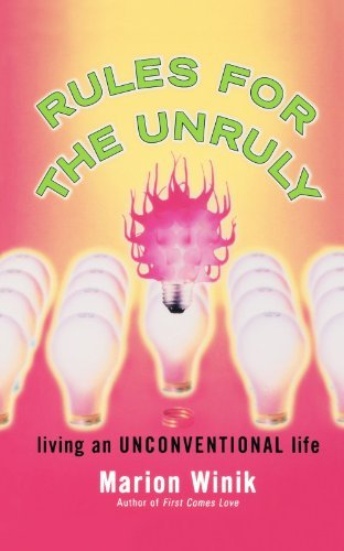 Marion Winik Rules For The Unruly Living An Unconventional Life Original