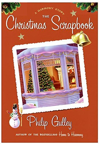 Philip Gulley The Christmas Scrapbook A Harmony Story [with Harmony Scrapbook Stickers]