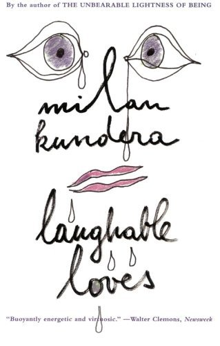 Milan Kundera Laughable Loves