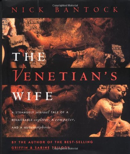 Nick Bantock Venetian's Wife The A Strangely Sensual Tale Of A Renaissance Explore