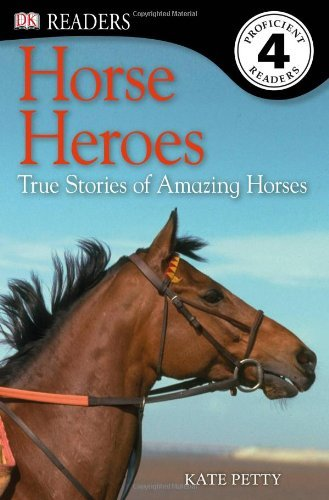 Kate Petty Horse Heroes True Stories Of Amazing Horses