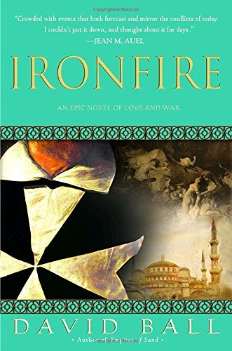 David Ball Ironfire An Epic Novel Of Love And War