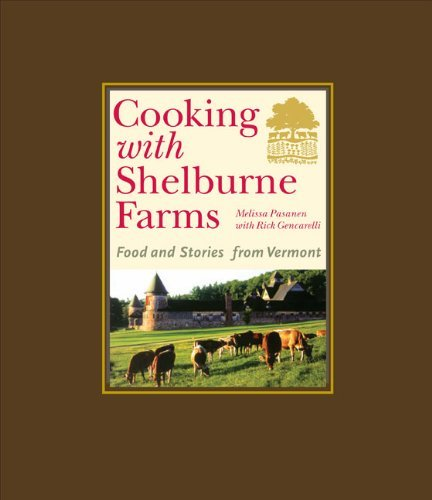 Shelburne Farms Cooking With Shelburne Farms Food And Stories From Vermont