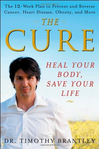Timothy Brantley The Cure Heal Your Body Save Your Life