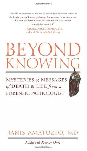 M.D. Janis Amatuzio Beyond Knowing Mysteries And Messages Of Death An