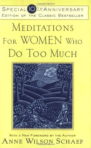 Anne Wilson Schaef Meditations For Women Who Do Too Much