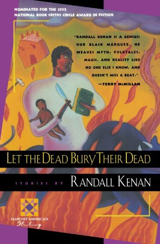 Randall Kenan Let The Dead Bury Their Dead