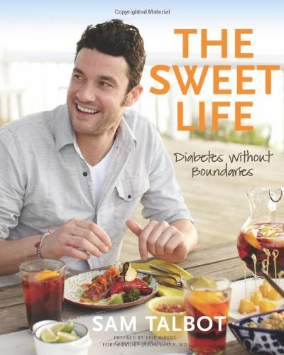 Sam Talbot The Sweet Life Diabetes Without Boundaries