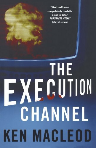 Ken Macleod The Execution Channel