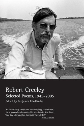 Robert Creeley Selected Poems 1945 2005