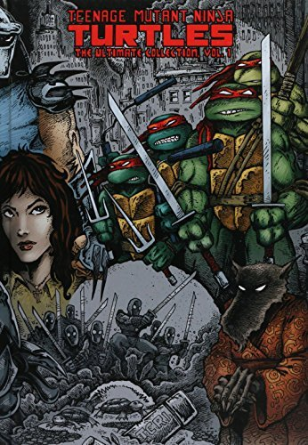 Kevin B. Eastman Teenage Mutant Ninja Turtles The Ultimate Collection Volume 1