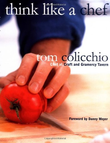 Tom Colicchio Think Like A Chef