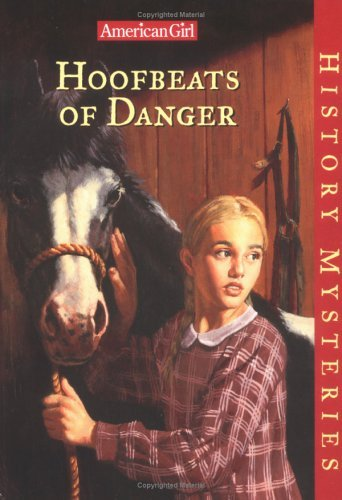 Holly Hughes Hoofbeats Of Danger American Girl History Mysteries
