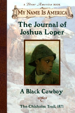 Walter Dean Myers The Journal Of Joshua Loper A Black Cowboy