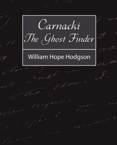 Hope Hodgson William Hope Hodgson Carnacki The Ghost Finder