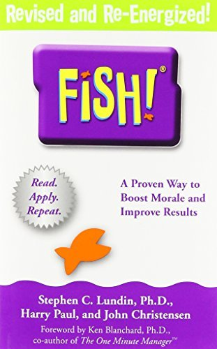 Stephen C. Lundin Fish! A Remarkable Way To Boost Morale And Improve Resu
