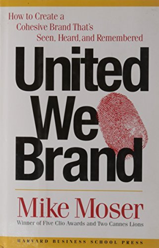 Mike Moser United We Brand How To Create A Cohesive Brand That's Seen Heard