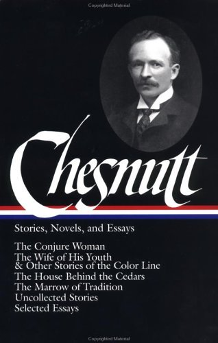 Charles W. Chesnutt Stories Novels And Essays