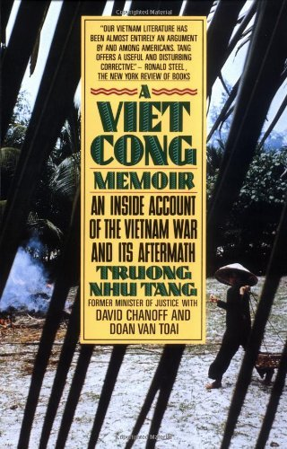 Troung Nhu Tang A Vietcong Memoir An Inside Account Of The Vietnam War And Its Afte