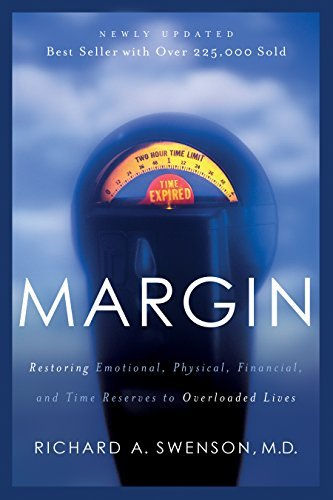 Richard Swenson Margin Restoring Emotional Physical Financial And Tim