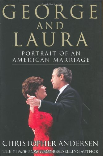 Christopher Andersen George & Laura Portrait Of An American Marriage George & Laura