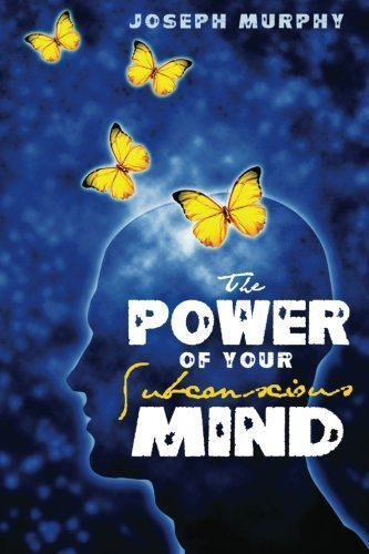 Joseph Murphy The Power Of Your Subconscious Mind