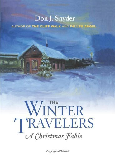 Don J. Snyder Winter Travelers The A Christmas Fable