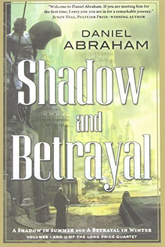 Daniel Abraham Shadow And Betrayal