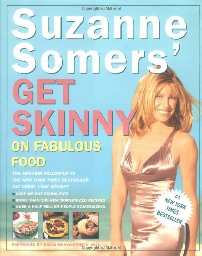 Leslie Hamel Diana Schwarzbein Suzanne Somers Suzanne Somers' Get Skinny On Fabulous Food
