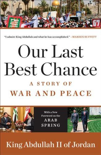 King Abdullah Ii Of Jordan Our Last Best Chance A Story Of War And Peace