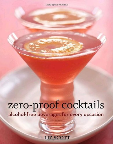 Liz Scott Zero Proof Cocktails Alcohol Free Beverages For Every Occasion