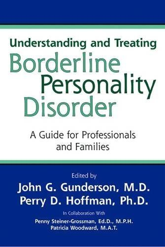 John G. Gunderson Understanding And Treating Borderline Personality A Guide For Professionals And Families