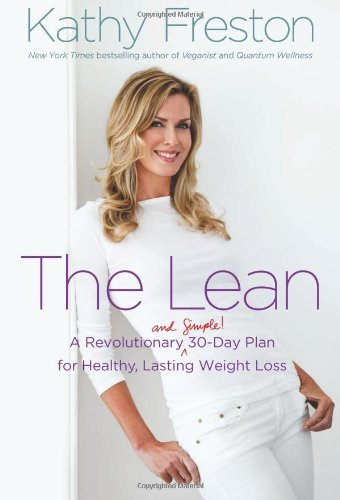 Kathy Freston The Lean A Revolutionary (and Simple!) 30 Day Plan For Hea