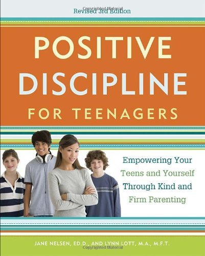 Jane Nelsen Positive Discipline For Teenagers Empowering Your Teens And Yourself Through Kind A 0003 Edition;revised