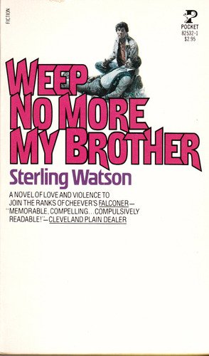 Sterling Watson Weep No More