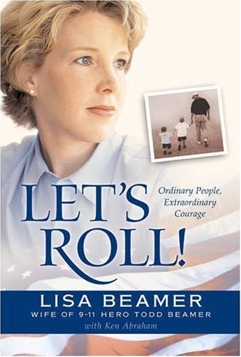 Lisa Beamer Let's Roll! Ordinary People Extraordinary Courage