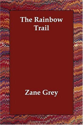 Zane Grey The Rainbow Trail
