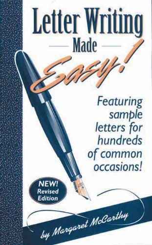 Margaret Mccarthy Letter Writing Made Easy! Featuring Sample Letters For Hundreds Of Common O