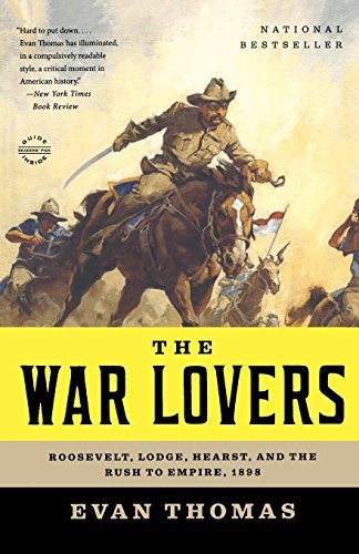Thomas The War Lovers Roosevelt Lodge Hearst And The Rush To Empire
